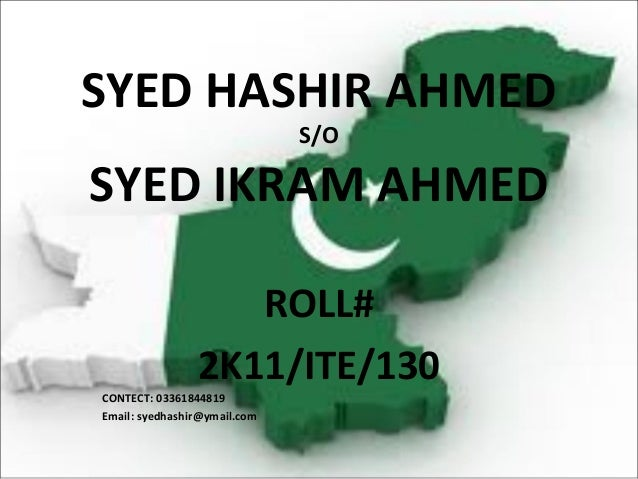 SYED HASHIR AHMED                              S/OSYED IKRAM AHMED                   ROLL#                2K11/ITE/130CONT...