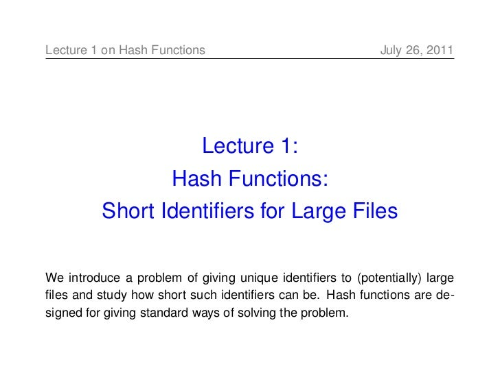Lecture 1 on Hash Functions                                July 26, 2011                           Lecture 1:             ...