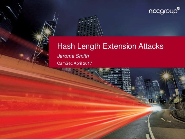 Hash Length Extension Attacks Jerome Smith CamSec April 2017