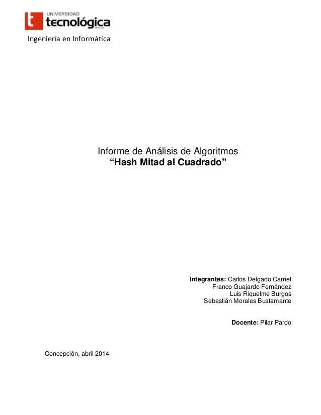 """Informe de Análisis de Algoritmos """"Hash Mitad al Cuadrado"""" Integrantes: Carlos Delgado Carriel Franco Guajardo Fernández L..."""
