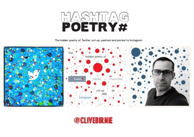 poetry# HASHTAG @CLIVEBIRNIE The hidden poetry of Twitter, cut-up, painted and posted to Instagram