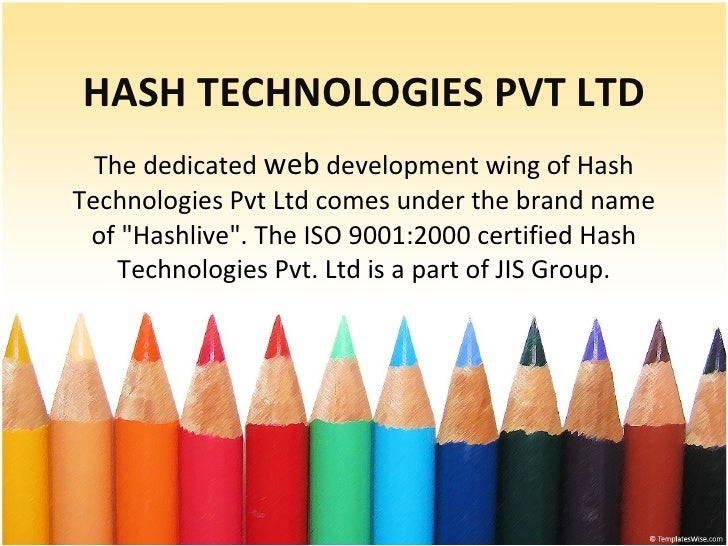 HASH TECHNOLOGIES PVT LTD The dedicated  web  development wing of Hash Technologies Pvt Ltd comes under the brand name of ...