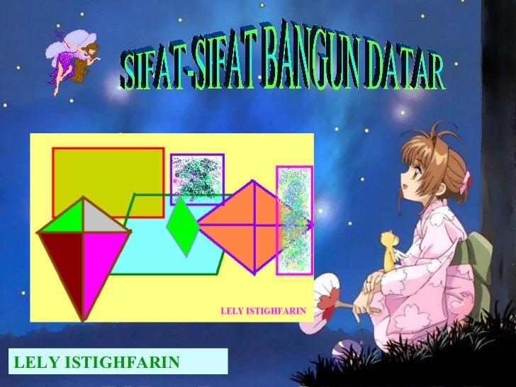 SIFAT-SIFAT BANGUN DATAR LELY ISTIGHFARIN
