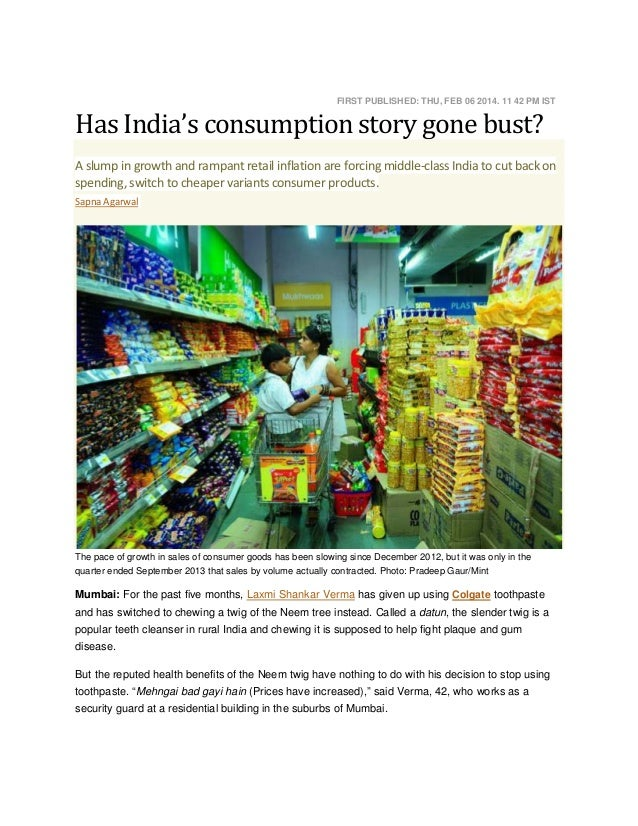 Has India's consumption story gone bust?  FIRST PUBLISHED: THU, FEB 06 2014. 11 42 PM IST  A slump in growth and rampant r...