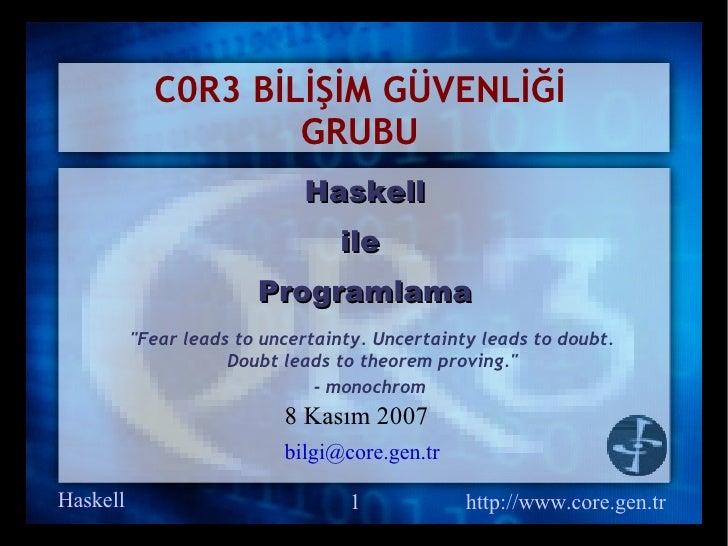C0R3 BİLİŞİM GÜVENLİĞİ                     GRUBU                              Haskell                                  ile...