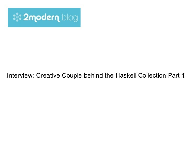 Interview: Creative Couple behind the Haskell Collection Part 1
