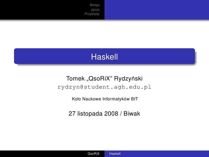Wstep                 ˛              Jezyk               ˛          Przykłady                 Haskell                     ...