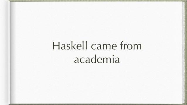 userHasAssoc  ::  Int  -‐>  Int  -‐>  Haxl  Bool   userHasAssoc  assoc  target  =  ...