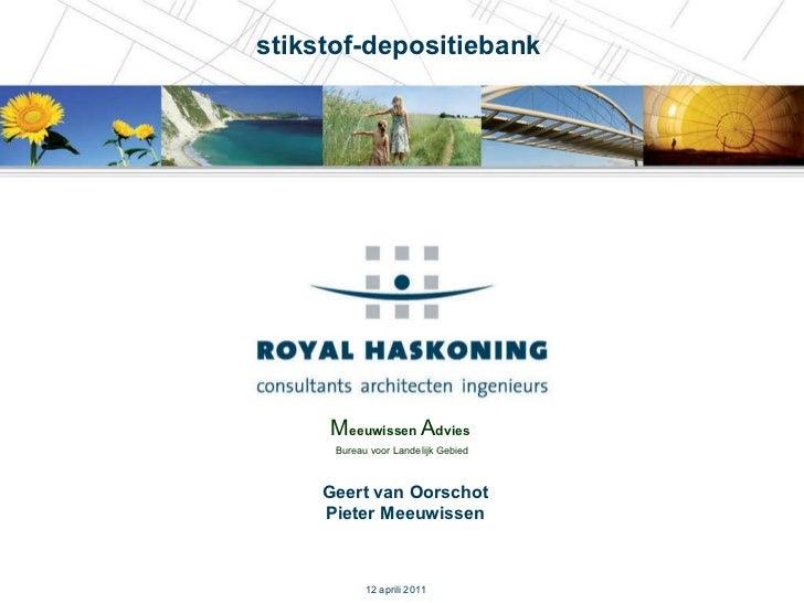 stikstof-depositiebank Geert van Oorschot Pieter Meeuwissen 12 aprili 2011 M eeuwissen  A dvies Bureau voor Landelijk Gebied