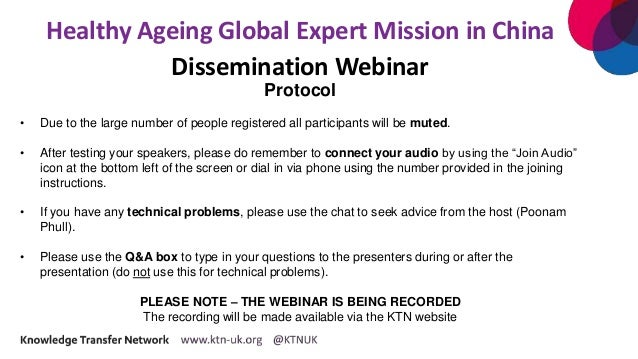 Healthy Ageing Global Expert Mission in China Dissemination Webinar Protocol • Due to the large number of people registere...