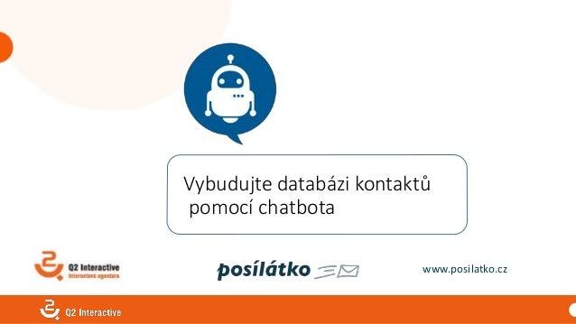 Vybudujte databázi kontaktů pomocí chatbota www.posilatko.cz