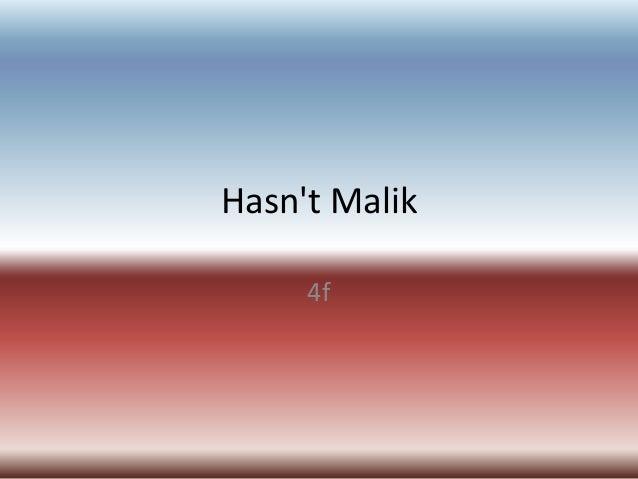 Hasn't Malik 4f