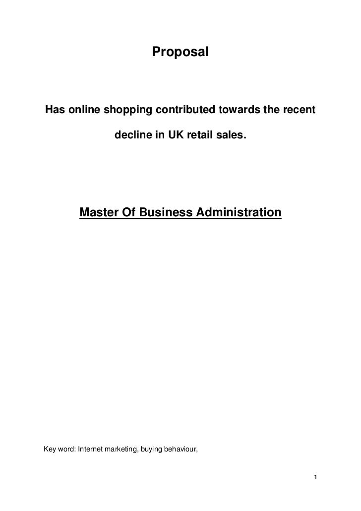 ProposalHas online shopping contributed towards the recent                     decline in UK retail sales.          Master...