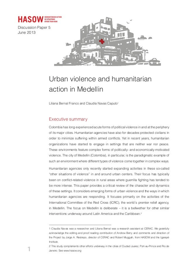 Discussion Paper 5 June 2013 1 Urban violence and humanitarian action in Medellin Liliana Bernal Franco and Claudia Navas ...