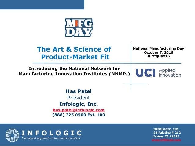 I N F O L O G I C The logical approach to harness innovation Has Patel President Infologic, Inc. has.patel@infologic.com (...