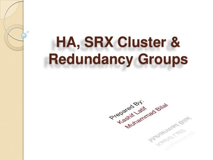 HA, SRX Cluster &Redundancy Groups