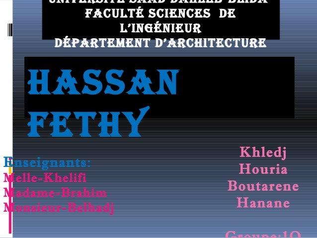 Université saad daHleb-blida-  FacUlté sciences de  Hassan  FetHy  Enseignants:  Melle-Khelifi  Madame-Brahim  Monsieur-Be...