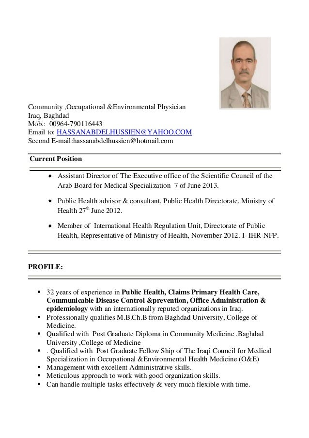 Community ,Occupational &Environmental Physician Iraq, Baghdad Mob.: 00964-790116443 Email to: HASSANABDELHUSSIEN@YAHOO.CO...