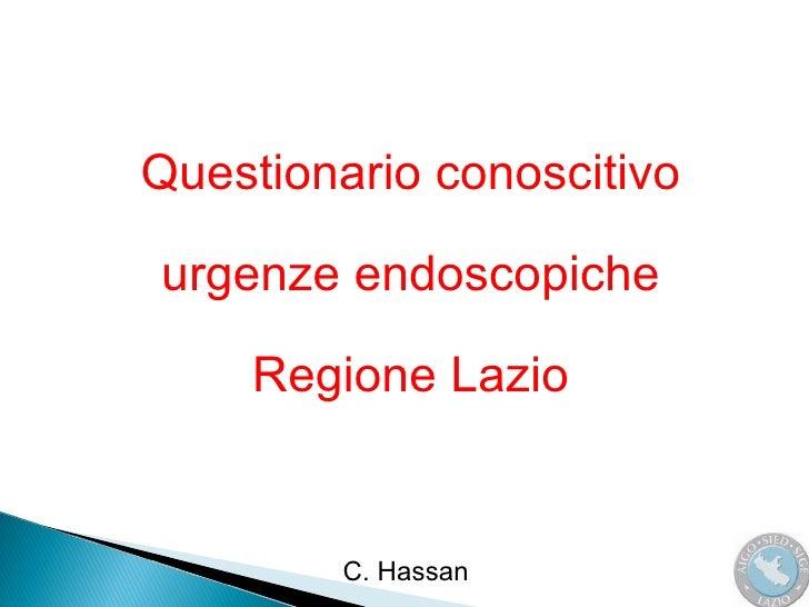 Questionario conoscitivo urgenze endoscopiche  Regione Lazio C. Hassan