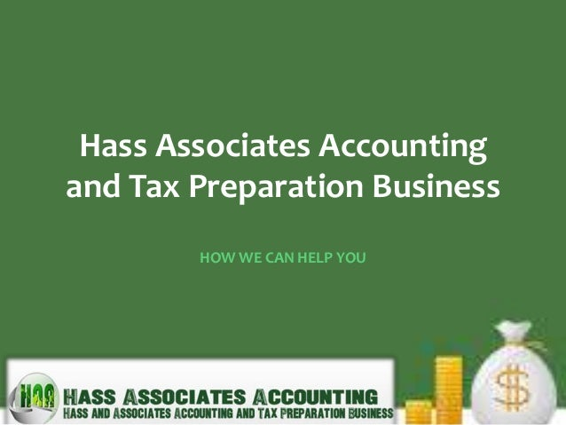 Hass Associates Accountingand Tax Preparation Business        HOW WE CAN HELP YOU