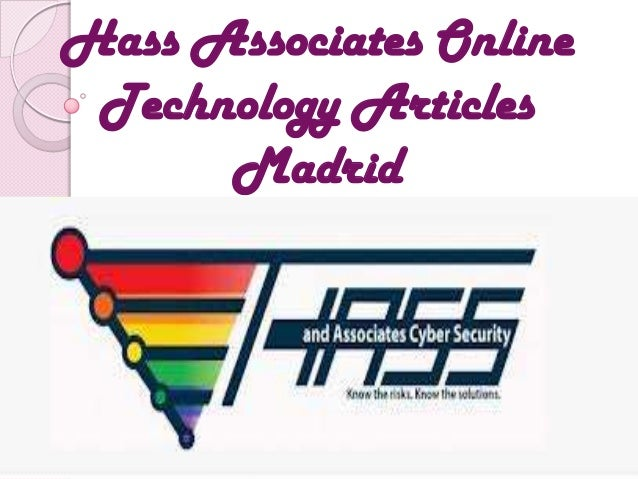 Hass Associates Online Technology Articles      Madrid