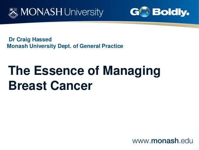 Dr Craig Hassed Monash University Dept. of General Practice The Essence of Managing Breast Cancer