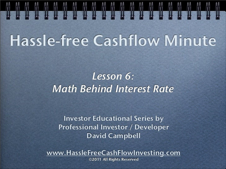 Hassle-free Cashflow Minute            Lesson 6:     Math Behind Interest Rate        Investor Educational Series by      ...