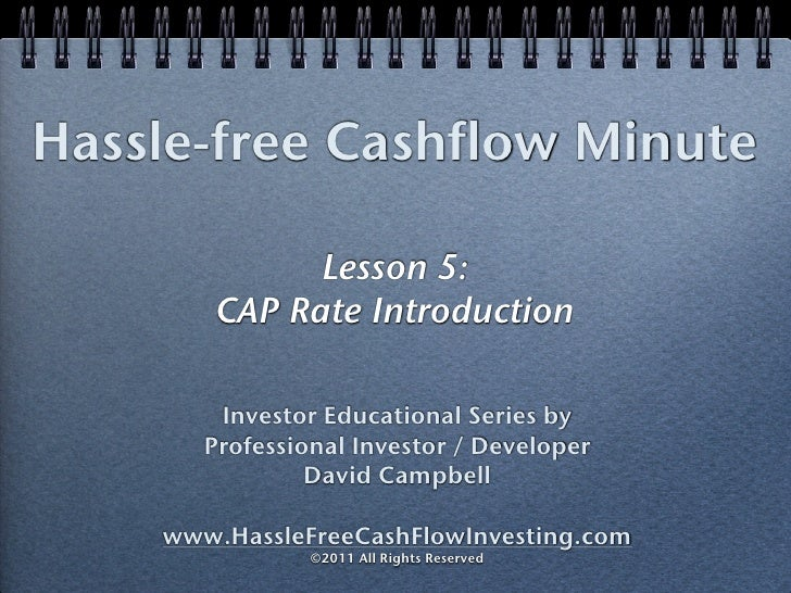 Hassle-free Cashflow Minute              Lesson 5:        CAP Rate Introduction        Investor Educational Series by     ...
