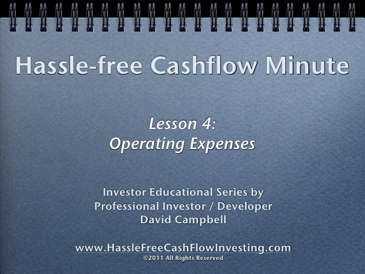 Hassle-free Cashflow Minute             Lesson 4:         Operating Expenses        Investor Educational Series by       P...