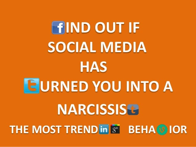 narcissism in social media essay Narcissistic personality disorder and social media use narcissism & social media over the past decade, social media use and selfie sharing have skyrocketed.