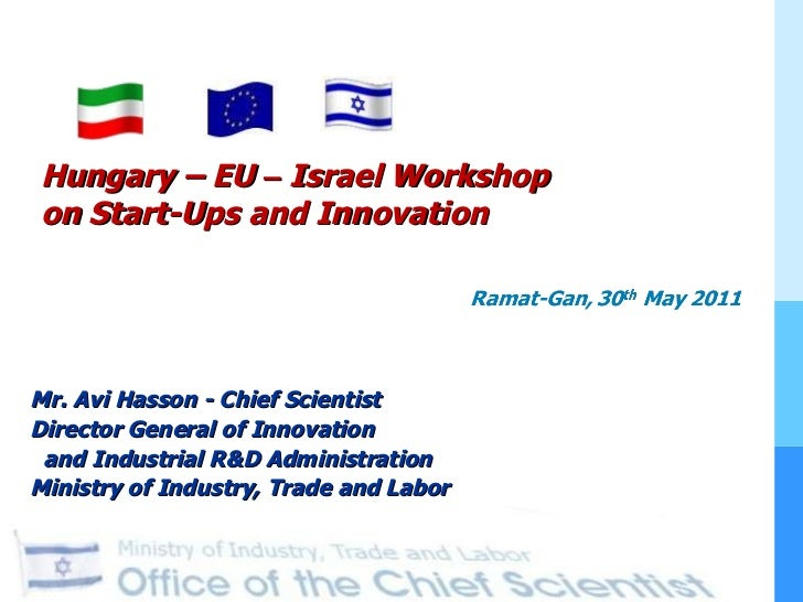 Mr. Avi Hasson - Chief Scientist  Director General of Innovation and Industrial R&D Administration Ministry of Industry, T...