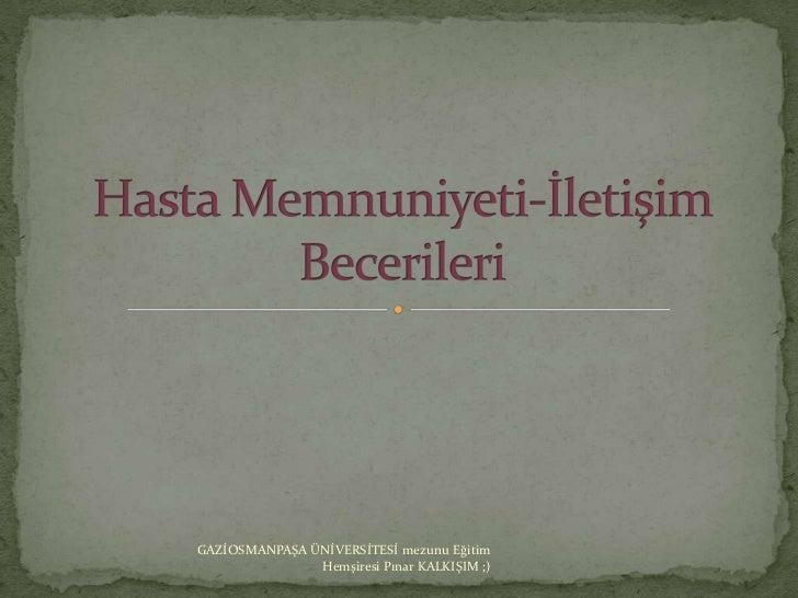 GAZİOSMANPAŞA ÜNİVERSİTESİ mezunu Eğitim               Hemşiresi Pınar KALKIŞIM ;)