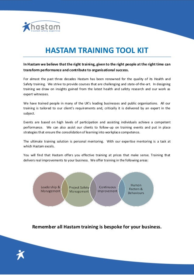 HASTAM TRAINING TOOL KIT In Hastam we believe that the right training, given to the right people at the right time can tra...