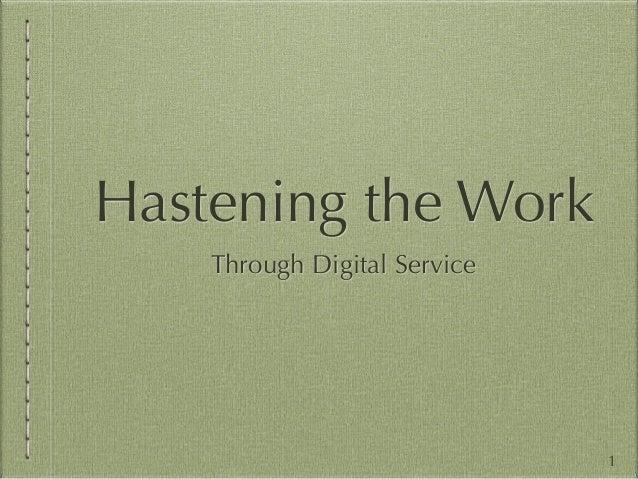Hastening the Work  Through Digital Service  1