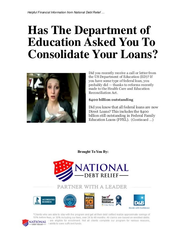 Helpful Financial Information from National Debt Relief … Has The Department of Education Asked You To Consolidate Your Lo...