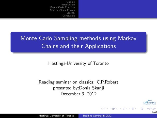 Outline                       Introduction               Monte Carlo Principle               Markov Chain Theory          ...