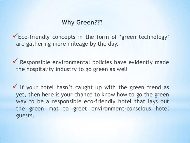 the green concept in the hotel industry Tourism and sustainable development sustainable tourism:  with the communities that are being influenced by tourist industry  • private heritage and green.