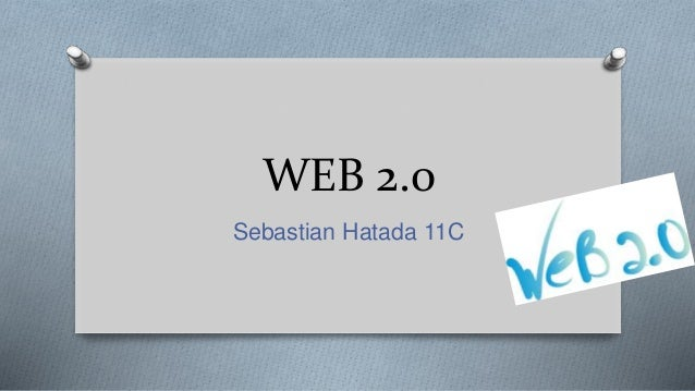 WEB 2.0 Sebastian Hatada 11C