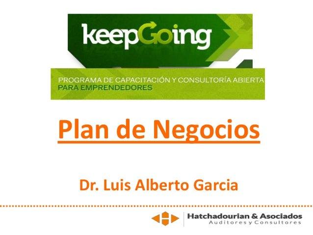 Plan de NegociosDr. Luis Alberto Garcia