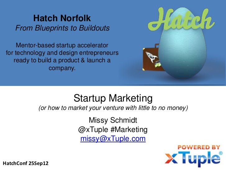Hatch Norfolk    From Blueprints to Buildouts      Mentor-based startup accelerator for technology and design entrepreneur...
