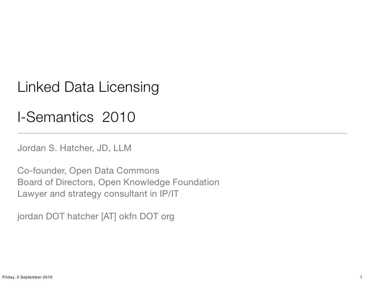 Linked Data Licensing: Introduction - I-Semantics 2010