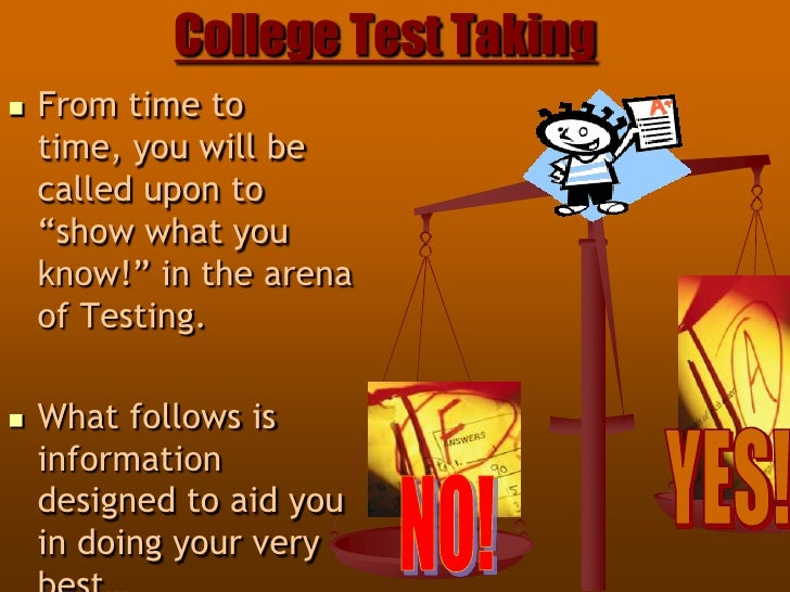 """College Test Taking<br />From time to time, you will be called upon to """"show what you know!"""" in the arena of Testing.<br /..."""