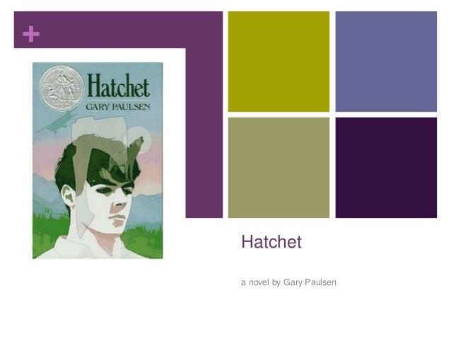 + Hatchet a novel by Gary Paulsen