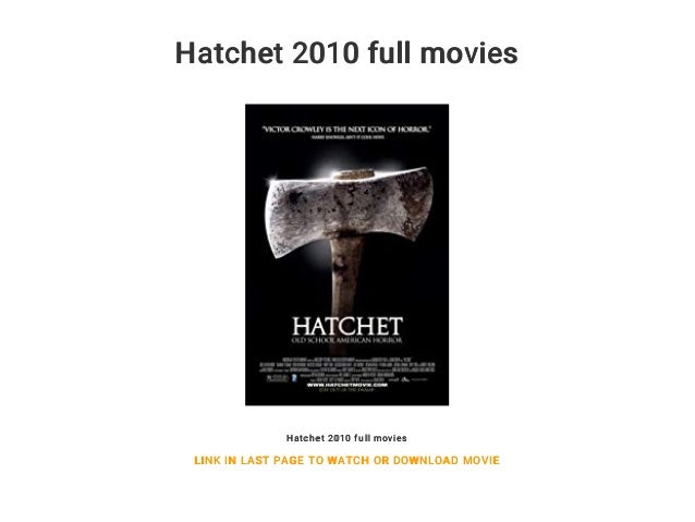 Watch hatchet 2010 movie free online download.