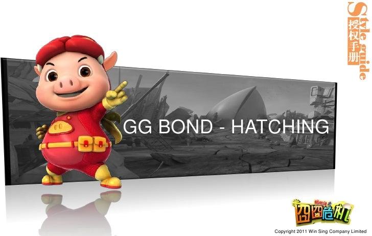 GG BOND - Hatching