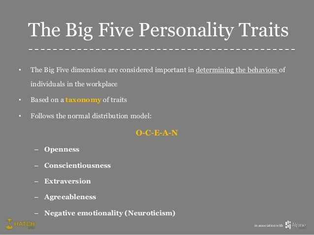 essay on the big five personality traits Team personality traits can be easily captured by five dimensions these dimensions are called the big five the big five consists of extroversion, agreeableness, conscientiousness, emotional instability, and openness.