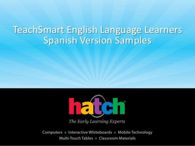 TeachSmart 2.0 English Language Learners       Spanish Version Samples