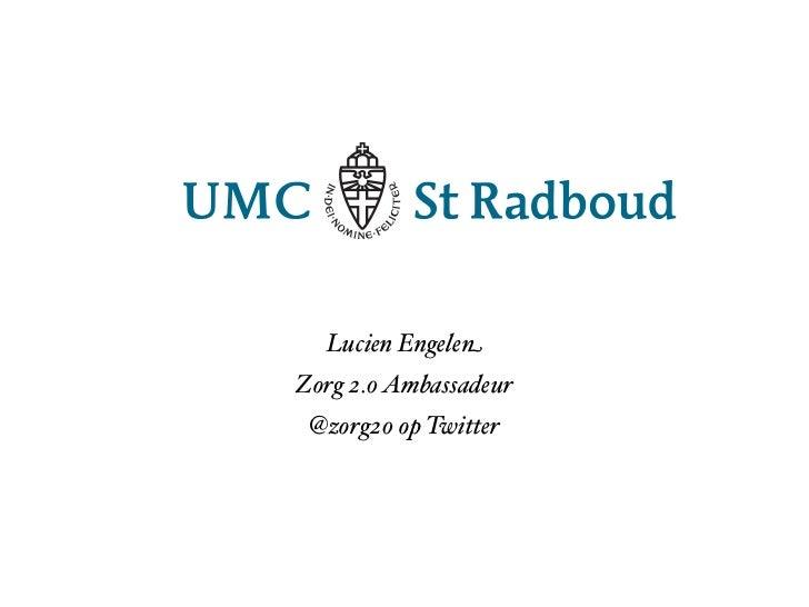 Lucien Engelen Zorg 2.0 Ambassadeur  @zorg20 op Twitter