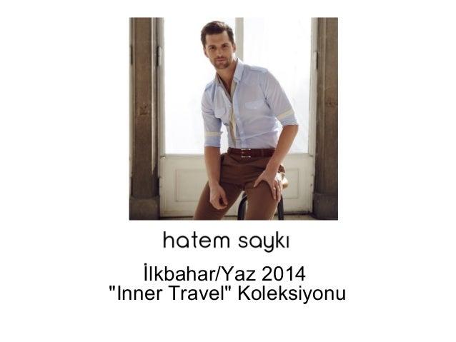 """İlkbahar/Yaz 2014 """"Inner Travel"""" Koleksiyonu"""