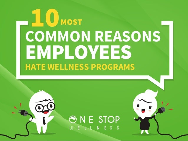 10MOST EMPLOYEES HATE WELLNESS PROGRAMS COMMON REASONS